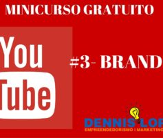 Minicurso Youtube – #3 Branding